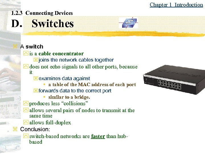 Chapter 1 Introduction 1. 2. 3 Connecting Devices D. Switches z A switch y