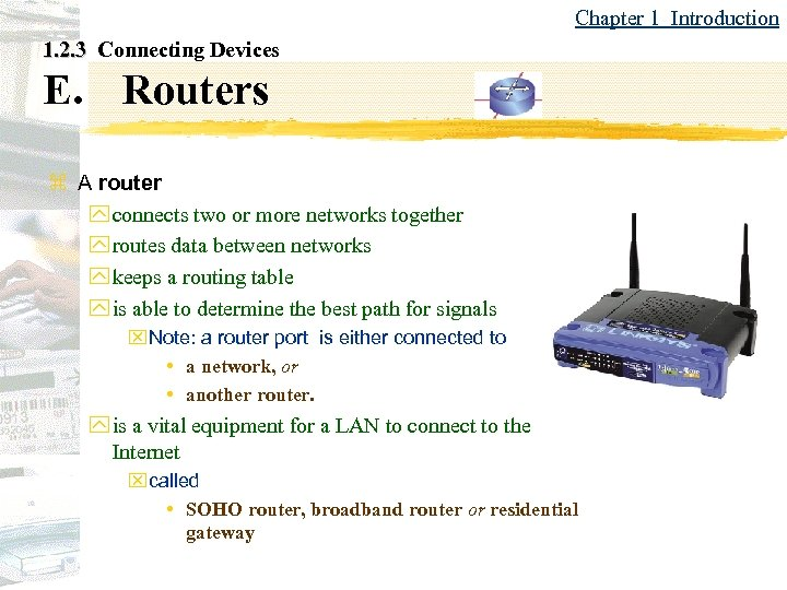 Chapter 1 Introduction 1. 2. 3 Connecting Devices E. Routers z A router y