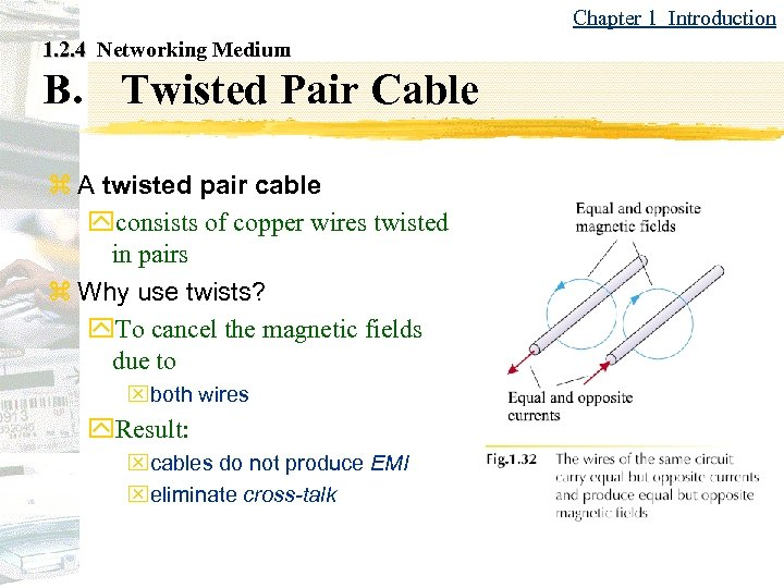 Chapter 1 Introduction 1. 2. 4 Networking Medium B. Twisted Pair Cable z A