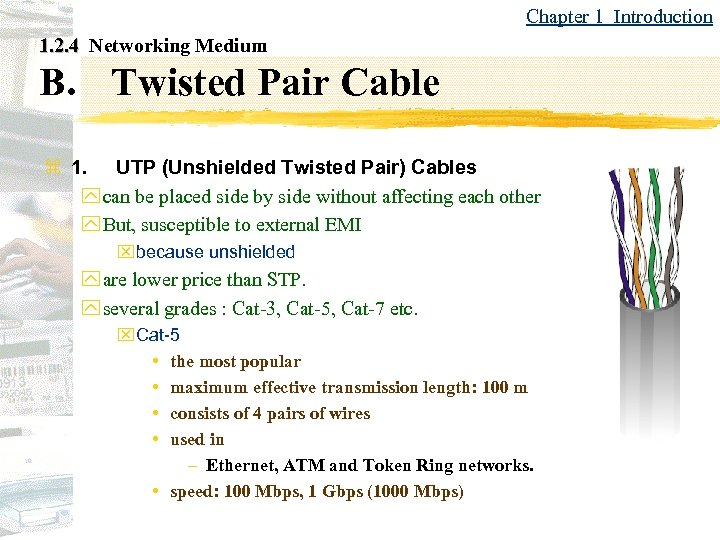 Chapter 1 Introduction 1. 2. 4 Networking Medium B. Twisted Pair Cable z 1.
