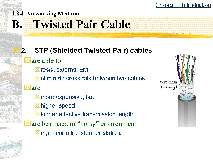 Chapter 1 Introduction 1. 2. 4 Networking Medium B. Twisted Pair Cable z 2.