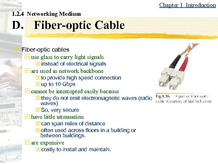 Chapter 1 Introduction 1. 2. 4 Networking Medium D. Fiber-optic Cable z Fiber-optic cables