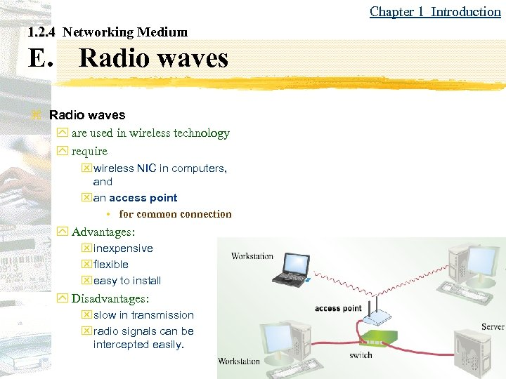 Chapter 1 Introduction 1. 2. 4 Networking Medium E. Radio waves z Radio waves