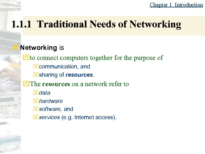 Chapter 1 Introduction 1. 1. 1 Traditional Needs of Networking z Networking is yto