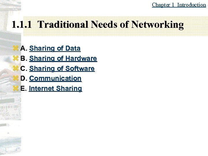Chapter 1 Introduction 1. 1. 1 Traditional Needs of Networking z A. Sharing of