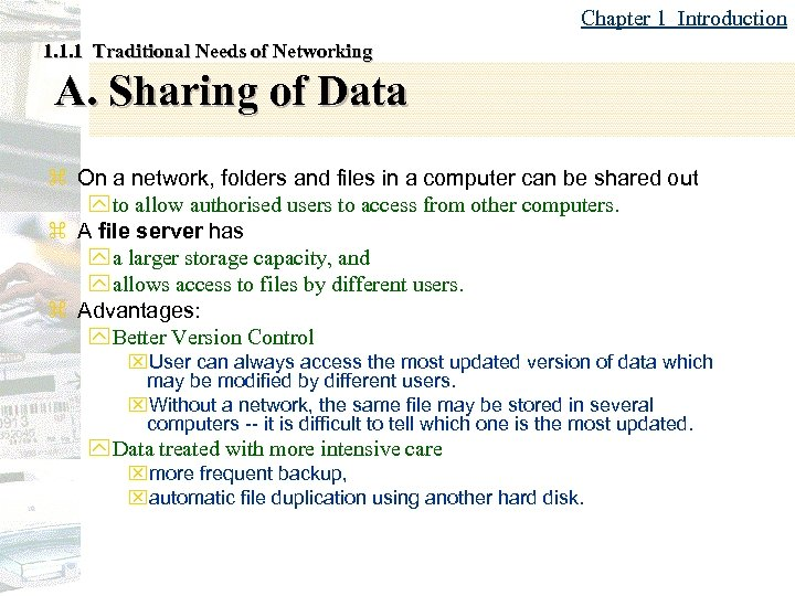 Chapter 1 Introduction 1. 1. 1 Traditional Needs of Networking A. Sharing of Data