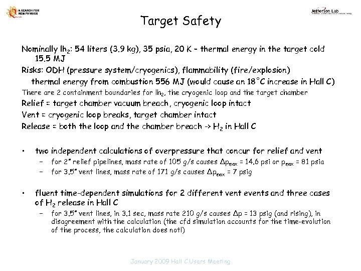 Target Safety Nominally lh 2: 54 liters (3. 9 kg), 35 psia, 20 K