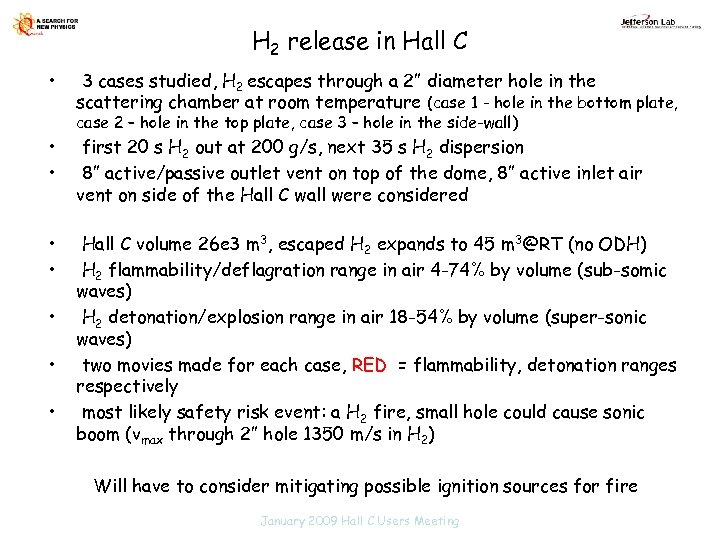 H 2 release in Hall C • 3 cases studied, H 2 escapes through