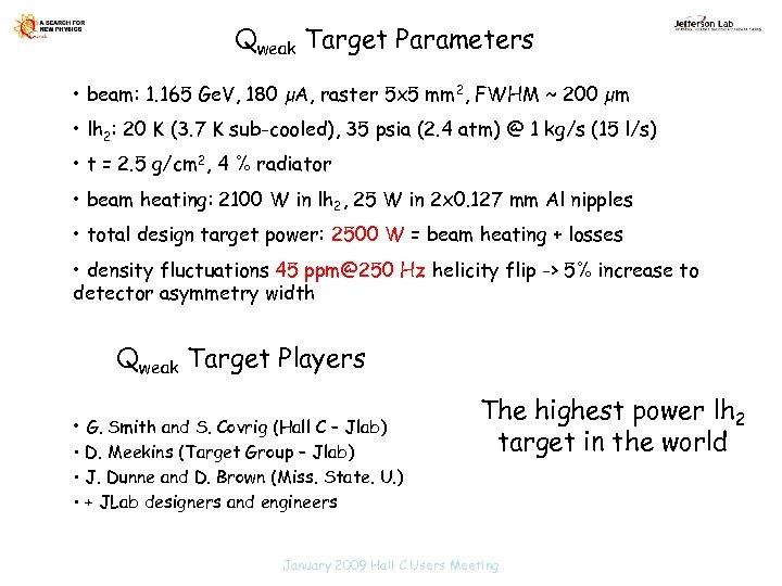 Qweak Target Parameters • beam: 1. 165 Ge. V, 180 µA, raster 5 x