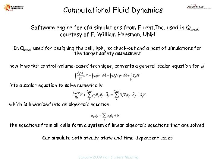 Computational Fluid Dynamics Software engine for cfd simulations from Fluent. Inc, used in Qweak