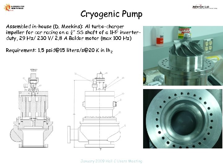 Cryogenic Pump Assembled in-house (D. Meekins): Al turbo-charger impeller for car racing on a
