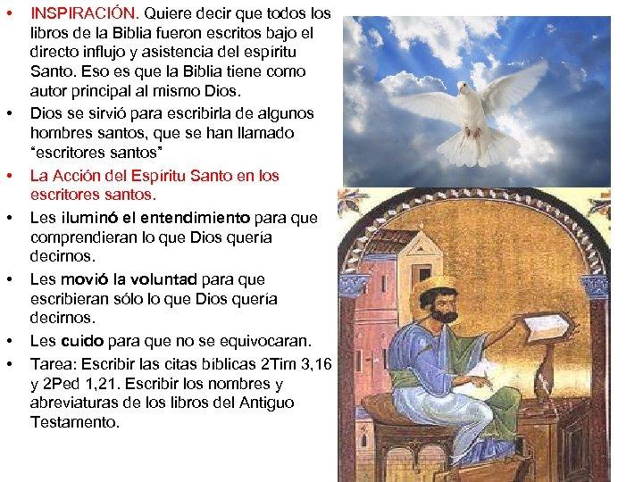 • • INSPIRACIÓN. Quiere decir que todos libros de la Biblia fueron escritos