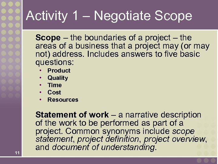 Activity 1 – Negotiate Scope – the boundaries of a project – the areas