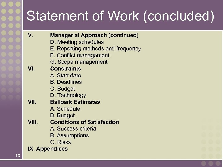 Statement of Work (concluded) V. Managerial Approach (continued) D. Meeting schedules E. Reporting methods