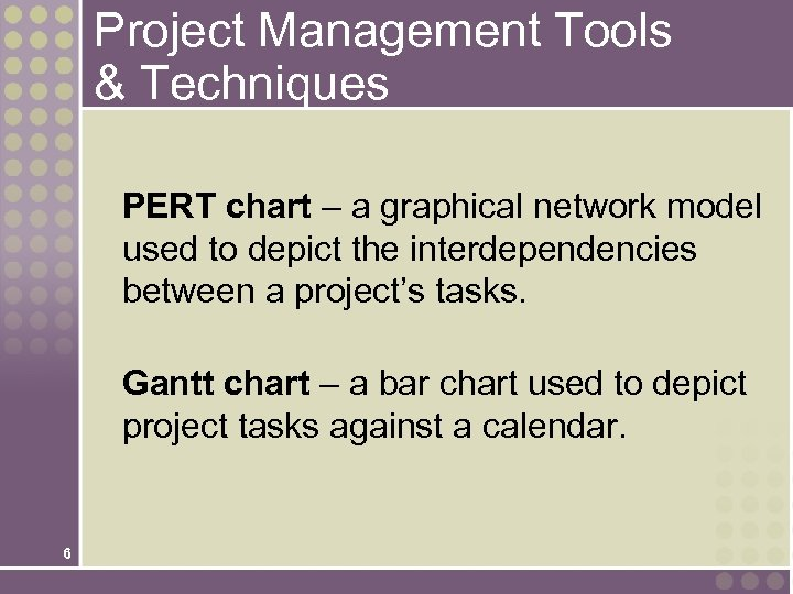 Project Management Tools & Techniques PERT chart – a graphical network model used to