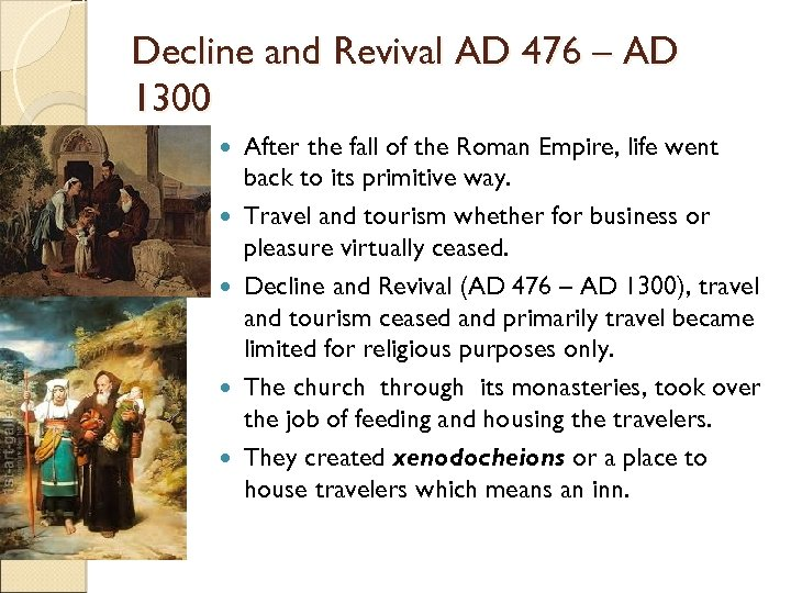 Decline and Revival AD 476 – AD 1300 After the fall of the Roman
