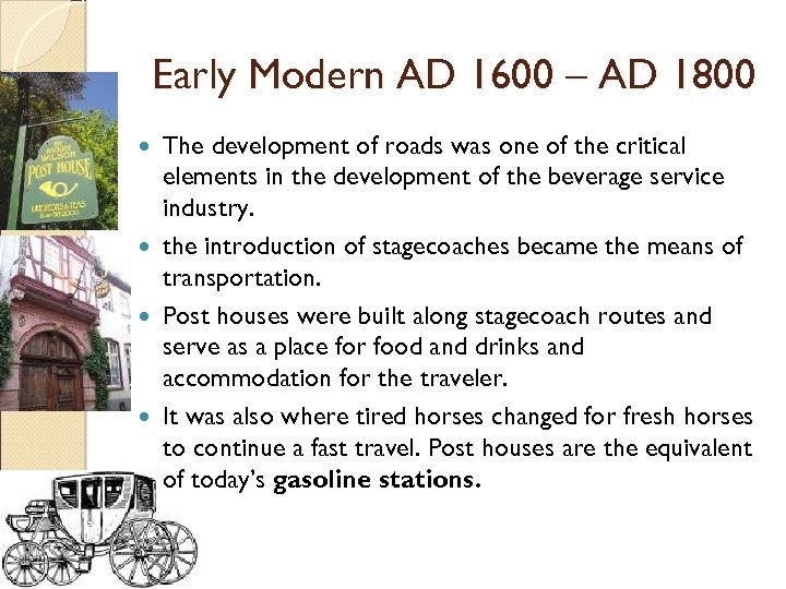Early Modern AD 1600 – AD 1800 The development of roads was one of