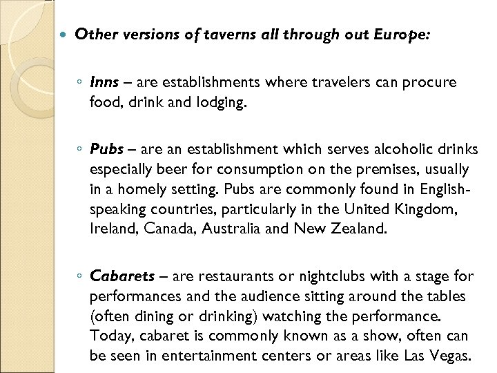 Other versions of taverns all through out Europe: ◦ Inns – are establishments
