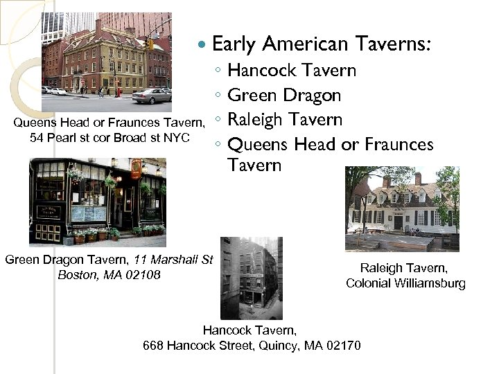 Early American Taverns: Queens Head or Fraunces Tavern, 54 Pearl st cor Broad