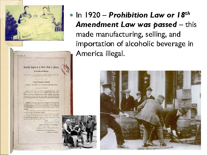 In 1920 – Prohibition Law or 18 th Amendment Law was passed –