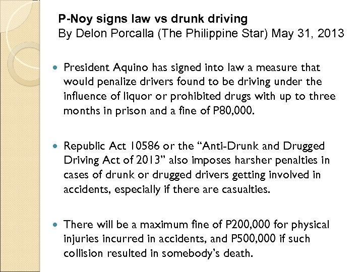 P-Noy signs law vs drunk driving By Delon Porcalla (The Philippine Star) May 31,