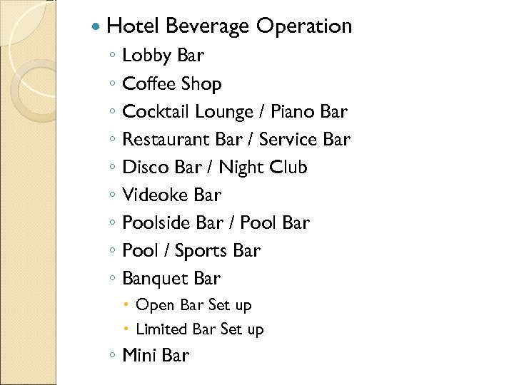 Hotel Beverage Operation ◦ Lobby Bar ◦ Coffee Shop ◦ Cocktail Lounge /