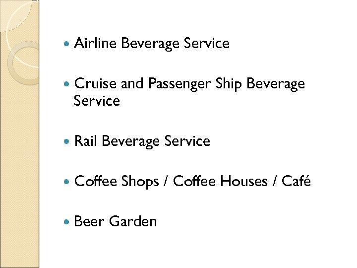 Airline Beverage Service Cruise and Passenger Ship Beverage Service Rail Beverage Service Coffee