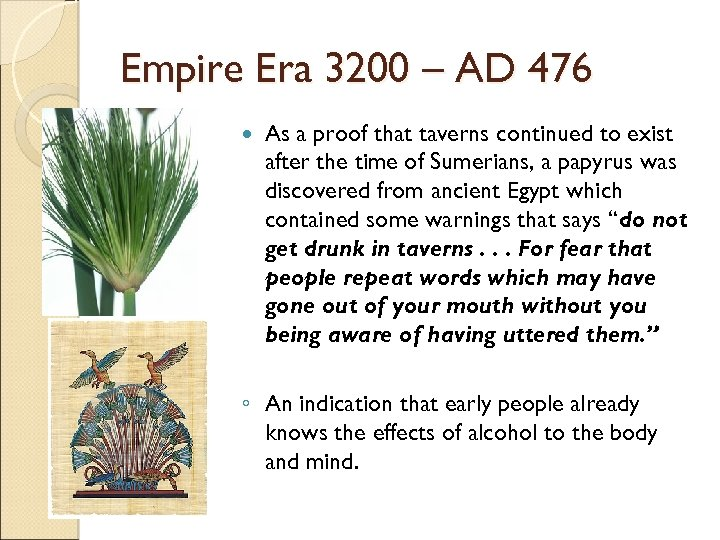 Empire Era 3200 – AD 476 As a proof that taverns continued to exist