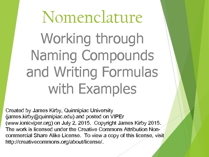 Nomenclature Working through Naming Compounds and Writing Formulas with Examples Created by James Kirby,