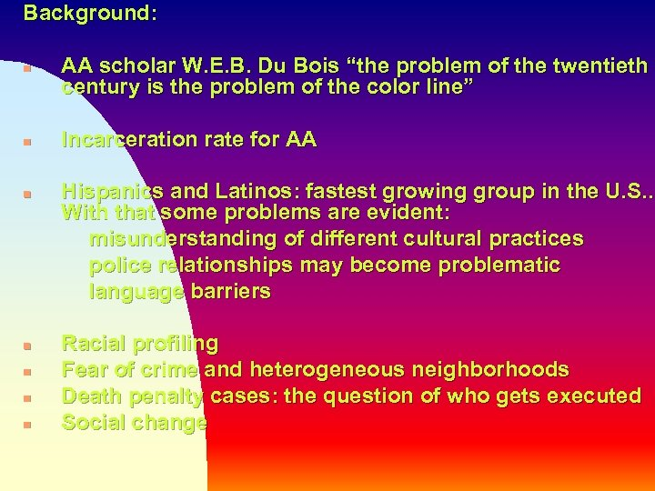 "Background: n n n n AA scholar W. E. B. Du Bois ""the problem"