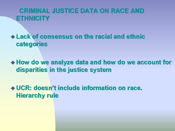 CRIMINAL JUSTICE DATA ON RACE AND ETHNICITY u Lack of consensus on the racial