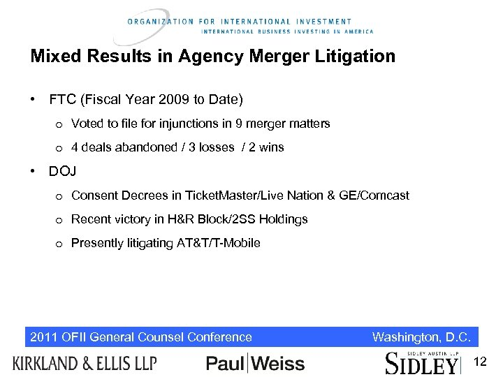 Mixed Results in Agency Merger Litigation • FTC (Fiscal Year 2009 to Date) o