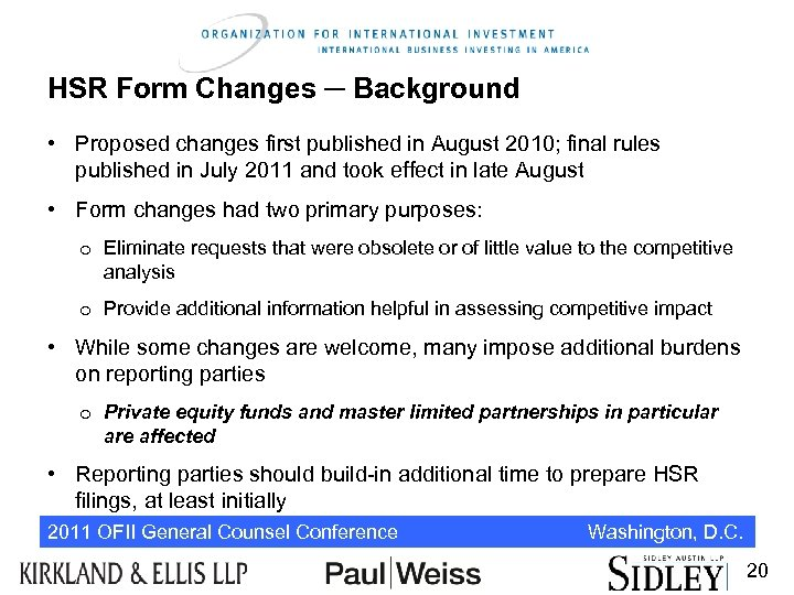 HSR Form Changes ─ Background • Proposed changes first published in August 2010; final