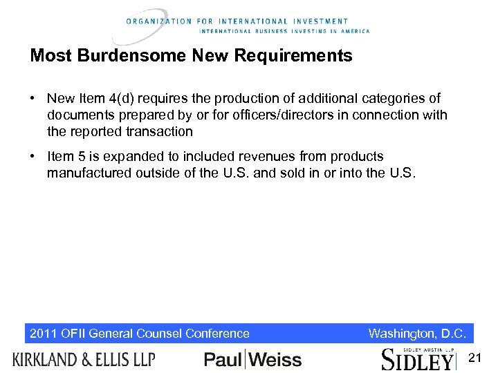 Most Burdensome New Requirements • New Item 4(d) requires the production of additional categories