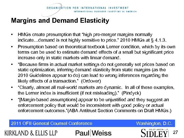 "Margins and Demand Elasticity • • • HMGs create presumption that ""high pre-merger margins"