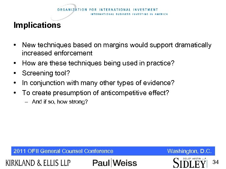 Implications • New techniques based on margins would support dramatically increased enforcement • How