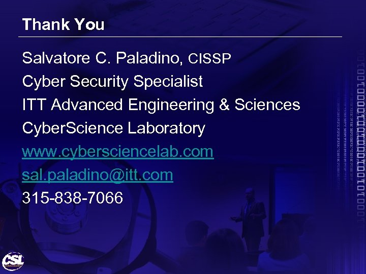 Thank You Salvatore C. Paladino, CISSP Cyber Security Specialist ITT Advanced Engineering & Sciences