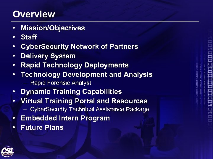 Overview • • • Mission/Objectives Staff Cyber. Security Network of Partners Delivery System Rapid