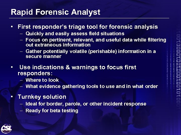 Rapid Forensic Analyst • First responder's triage tool forensic analysis – Quickly and easily