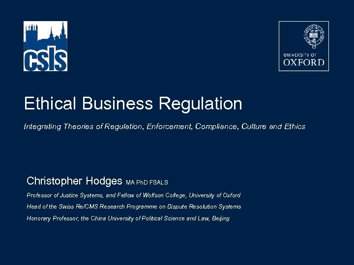 Ethical Business Regulation Integrating Theories of Regulation, Enforcement, Compliance, Culture and Ethics Christopher Hodges
