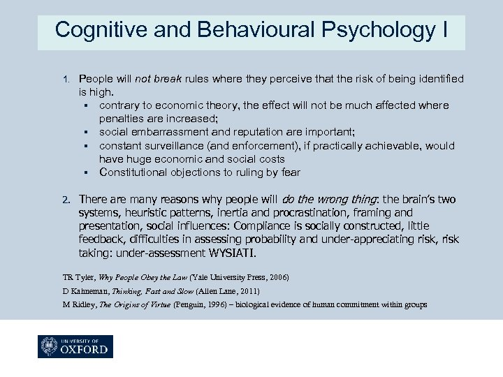 Cognitive and Behavioural Psychology I 1. People will not break rules where they perceive