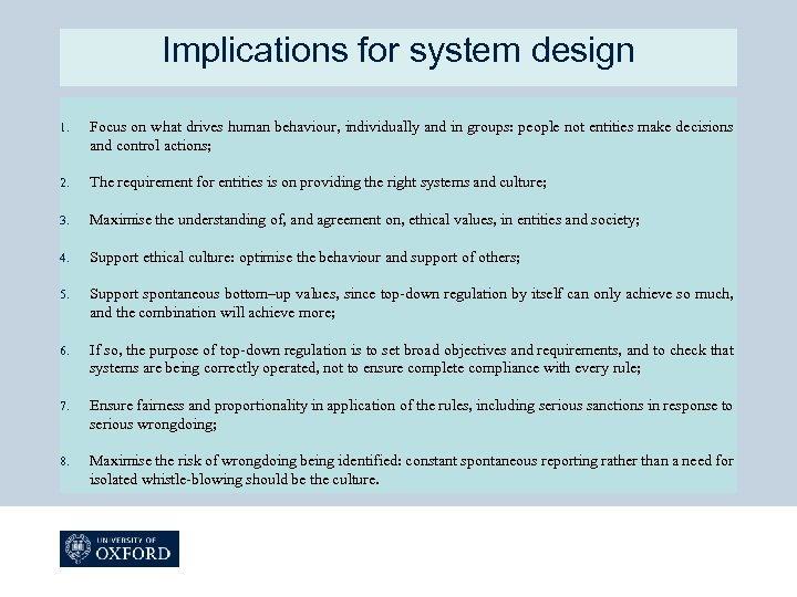 Implications for system design 1. Focus on what drives human behaviour, individually and in