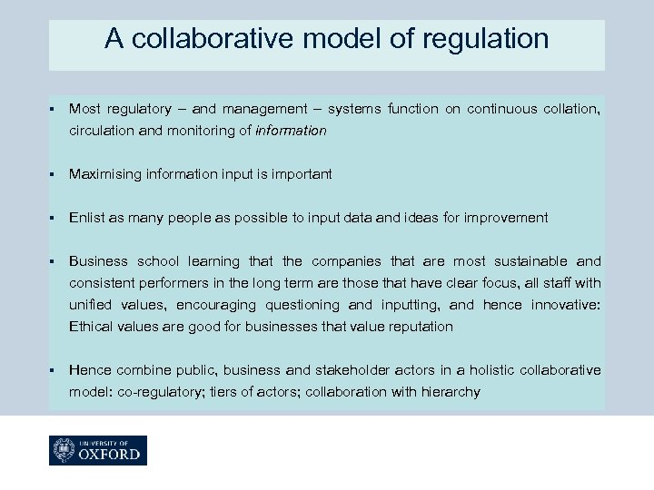 A collaborative model of regulation § Most regulatory – and management – systems function