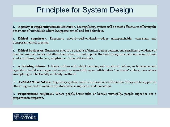 Principles for System Design A policy of supporting ethical behaviour. The regulatory system will
