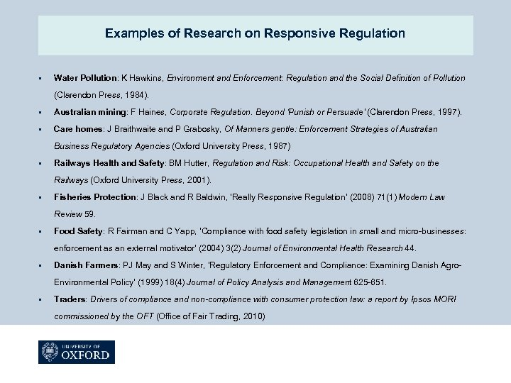 Examples of Research on Responsive Regulation § Water Pollution: K Hawkins, Environment and Enforcement: