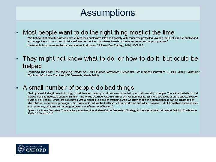 Assumptions § Most people want to do the right thing most of the time