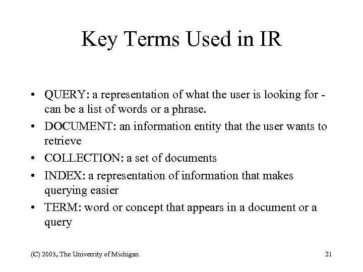 Key Terms Used in IR • QUERY: a representation of what the user is