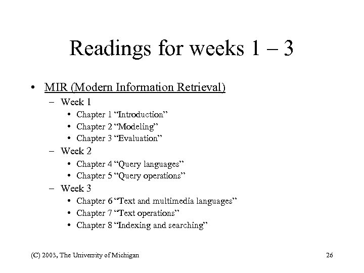 Readings for weeks 1 – 3 • MIR (Modern Information Retrieval) – Week 1