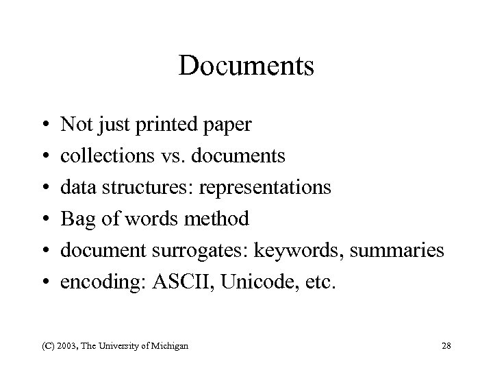 Documents • • • Not just printed paper collections vs. documents data structures: representations