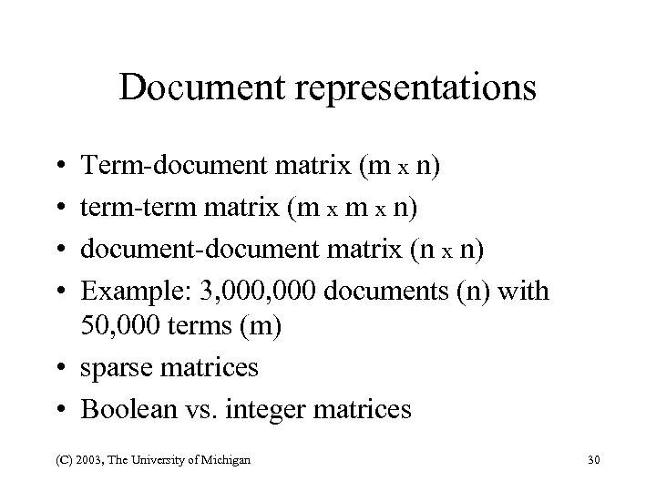 Document representations • • Term-document matrix (m x n) term-term matrix (m x n)
